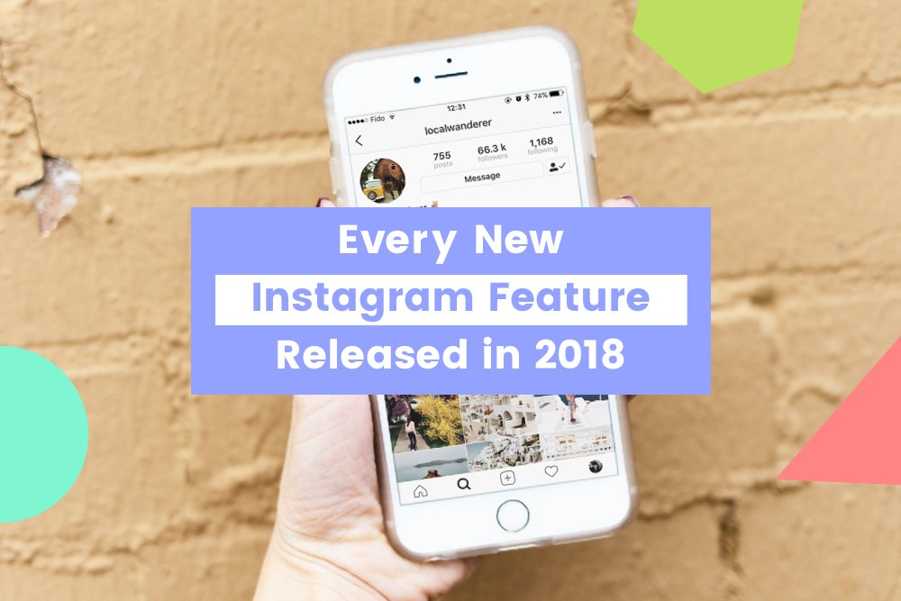Every New Instagram Feature Released in 2018